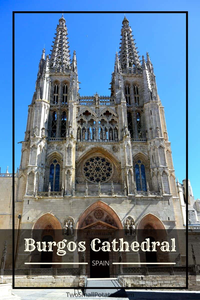 PIN 2, Catedral de Burgos in Spain by Two Small Potatoes Travel