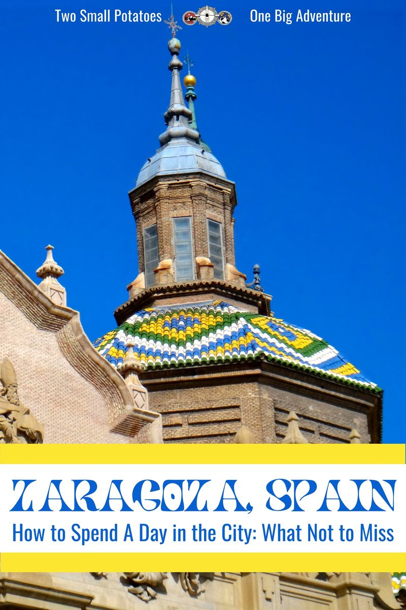 PIN, A Day in Zaragoza by Two Small Potatoes Travel