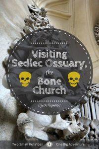 Visiting Sedlec Ossuary, the Bone Church of Czechia